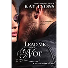 Lead Me Not (Stone River Book 4)