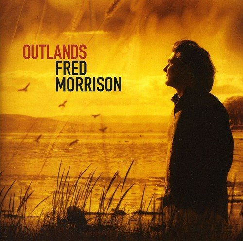 Outlands by Fred Morrison (2013-08-03)