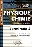 Physique-Chimie : Terminale S, Enseignement de spécialité - Résumés de cours, Exercices et contrôles corrigés de Daniel Thouroude,Anthony Le Moal ( 28 mars 2008 )