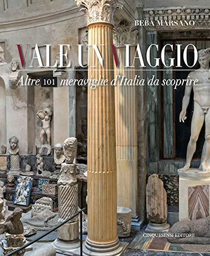 Vale un viaggio. 101 meraviglie d'Italia da scoprire. Ediz. illustrata: 2