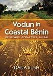 Vodun in Coastal Benin: Unfinished, O...