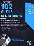Le répertoire des 102 outils de l'infirmière - Tout pour réussir ses stages infirmiers (médicaments, scores, normes, échelles, afgsu...)