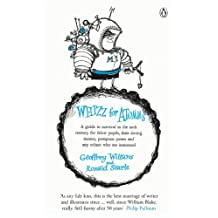 Whizz for Atomms: A guide to survival in the 20th century for felow pupils, their doting maters, pompous paters and any other who are interested (The Complete Molesworth)