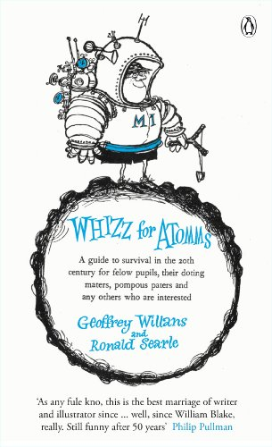 Whizz for Atomms: A guide to survival in the 20th century for felow pupils, their doting maters, pompous paters and any other who are interested (The Complete Molesworth) (English Edition)