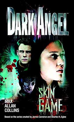 Portada del libro [Dark Angel: Skin Game] (By (author) Max Allan Collins) [published: May, 2003]