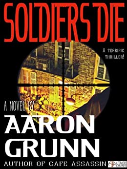 Soldiers Die by [Grunn, Aaron]