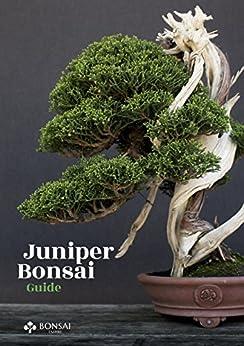 Juniper Bonsai Guide (English Edition)
