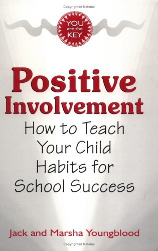 Positive Involvement : How to Teach Your Child Habits for School Success by Jack Youngblood (1995-12-01) Jack Youngblood
