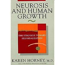 Neurosis & Human Growth – The Struggle Toward Self–Realization Rev