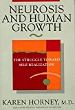 Neurosis & Human Growth – The Struggle Toward Self–Realization Rev