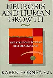Neurosis & Human Growth - The Struggle Toward Self-Realization Rev
