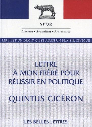 Lettre à mon frère pour réussir en politique par Quintus Tullius Cicéron