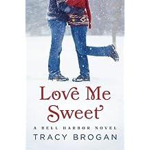 "Tracy Brogan ""Love Me Sweet A Bell Harbor Novel"" 2015-01-20"