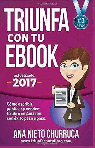 Portada del libro Triunfa con tu ebook: Cómo escribir, publicar y vender tu libro con éxito