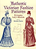 Image de Authentic Victorian Fashion Patterns: A Complete Lady's Wardrobe