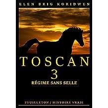 RÉGIME SANS SELLE: Récit-feuilleton (TOSCAN t. 3)