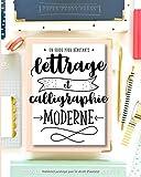 Lettrage et calligraphie moderne : Un guide pour débutants : Apprends le lettrage à la main & le lettrage au pinceau