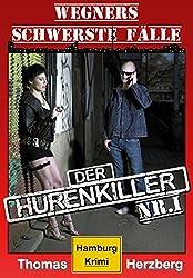 Der Hurenkiller: Wegners schwerste Fälle (1. Teil): Hamburg Krimi