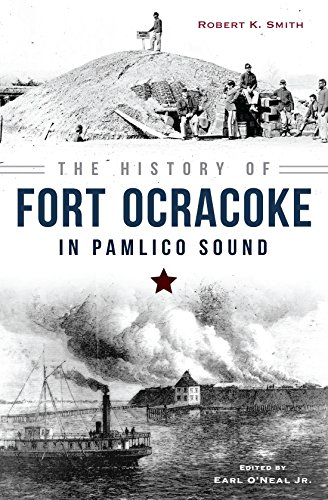 The History of Fort Ocracoke in Pamlico Sound (Civil War Series) (English Edition)