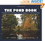 The Pond Book: A Complete Guide to Si...