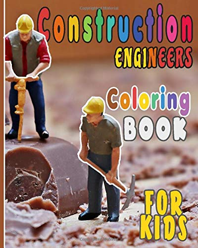 Construction Engineers Coloring Book For Kids: Funny Gift idea For girls and boys that enjoy coloring construction workers and engineers With construction sites coloring pages as well.