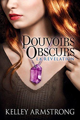 La Révélation: Pouvoirs obscurs, T3