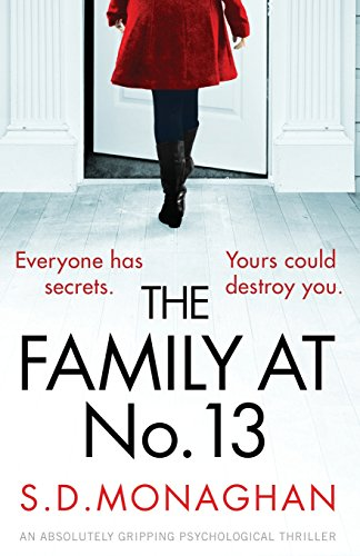 The Family at Number 13: An absolutely gripping psychological thriller por S.D. Monaghan