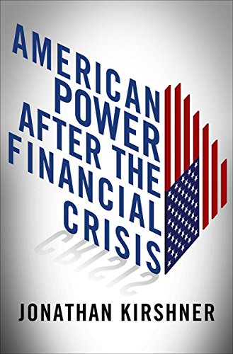 American Power After the Financial Crisis (Cornell Studies in Money)