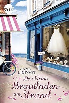 Der kleine Brautladen am Strand: Roman (Wedding Shop 1) von [Linfoot, Jane]