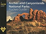Arches and Canyonlands National Parks Pocket Guide (A Falcon Guide)