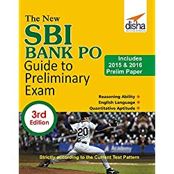 The New SBI Bank PO Guide to Preliminary Exam with 2015 & 2016 Solved Paper 3rd Edition