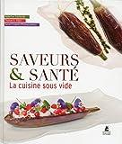 Saveurs & Santé : La cuisine sous vide