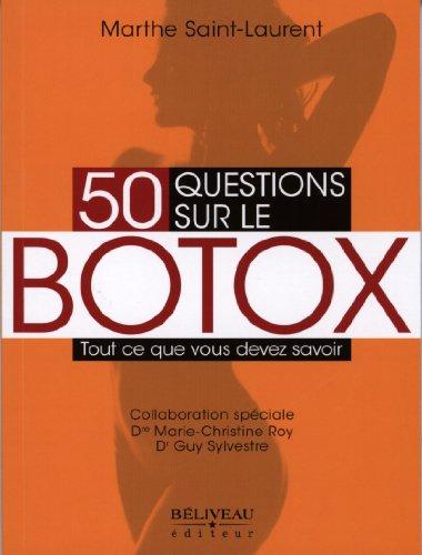 50 questions sur le Botox - Tout ce que vous devez savoir