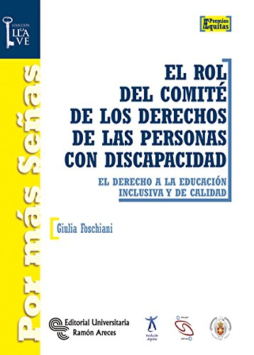 El rol del comité de los derechos de las personas con discapacidad : el derecho a la educación inclusiva y de calidad por Giulia Foschiani