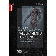 Manuale multidisciplinare per l'allenamento funzionale nello sport, nella riabilitazione e nella formazione giovanile: 1