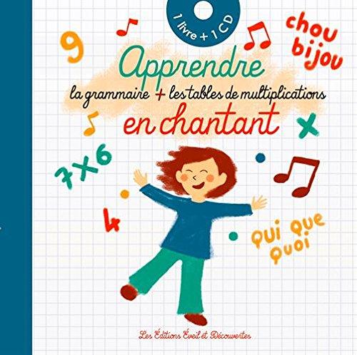 Apprendre la grammaire et les tables de multiplication en chantant (1CD audio)