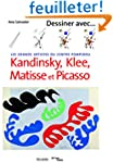 Dessiner avec Kandinsky, Klee, Matiss...