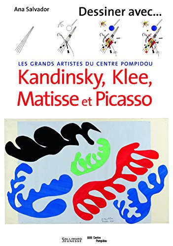 Dessiner avec Kandinsky, Klee, Matisse et Picasso par Ana Salvador