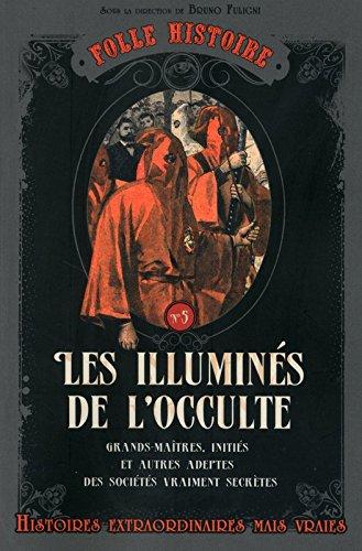 Folle histoire - Les illuminés de l&#39...