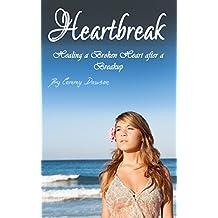 Heartbreak: Healing a Broken Heart after a Breakup (English Edition)