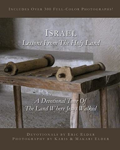 Israel: Lessons from the Holy Land: Includes over 300 full-color photographs!