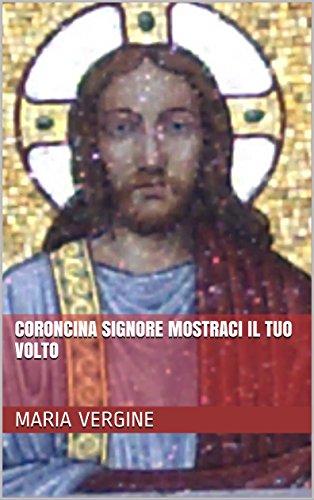 Coroncina Signore mostraci il tuo volto - Miracolosa Vergine