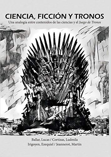 Ciencia, ficción y tronos: Una analogía entre contenidos de las ...