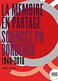 La mémoire en partage : Sciences Po Bordeaux (1948-2018)