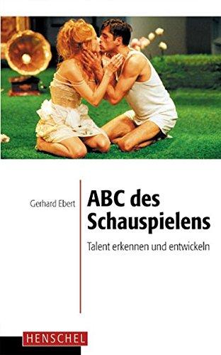 ABC des Schauspielens: Talent erkennen und entwickeln
