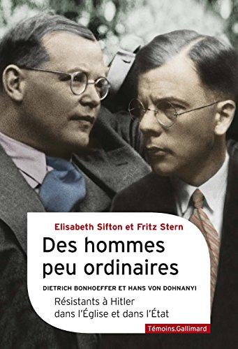 Des hommes peu ordinaires. Dietrich Bonhoeffer et Hans von Dohnanyi, résistants à Hitler dans l'Église et dans l'État (Témoins) par Fritz Stern