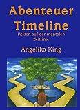 Abenteuer Timeline: Reisen auf der mentalen Zeitlinie