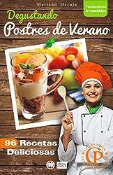 DEGUSTANDO POSTRES DE VERANO: 96 recetas deliciosas (Colección Cocina Práctica - Tentaciones Irresistibles nº 5) (Spanish Edition)