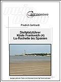 MeinWomo Stellplatzführer: Küste Frankreich (4) Von La Rochelle bis Spanien: 5. aktualisierte und erweiterte Auflage, 2016