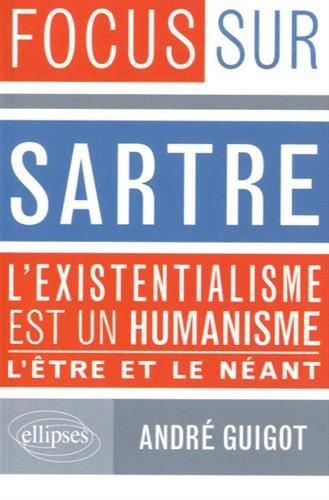 Sartre, l'existentialisme est un humanisme et l'être et le neant (Focus sur)